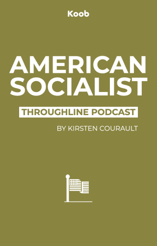"Throughline Podcast: ""American Socialist"""