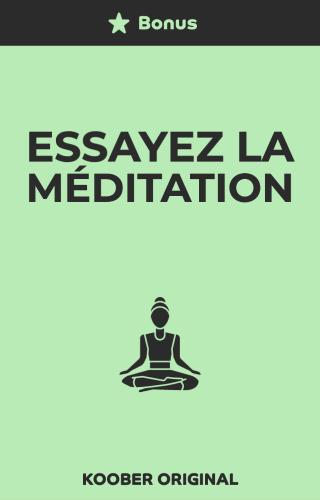 Essayez la méditation
