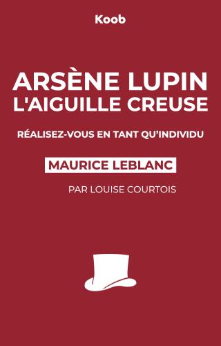 Arsène Lupin, L'Aiguille creuse : réalisez-vous en tant qu'individu