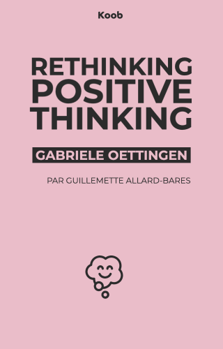 Rethinking Positive Thinking