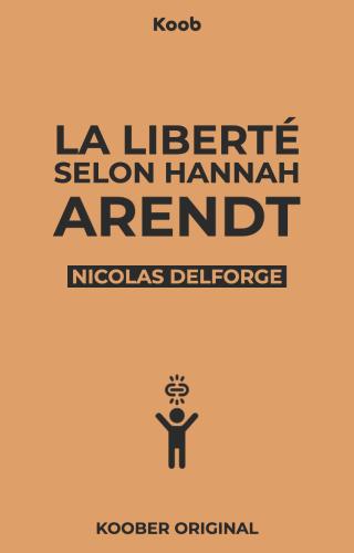 La liberté selon Hannah Arendt