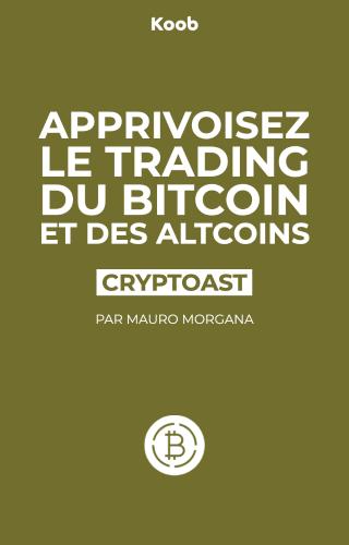 Apprivoisez le trading du Bitcoin et des altcoins