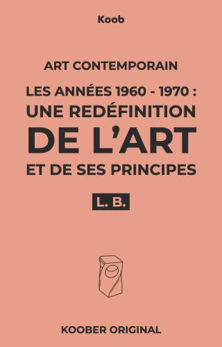 Les années 1960-1970 : une redéfinition de l'art et de ses principes