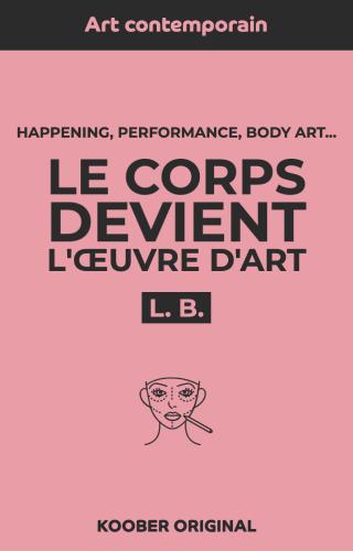Le corps, un terrain d'expériences pour les artistes
