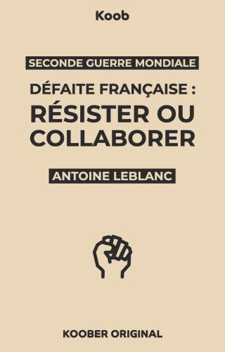 Défaite française : résister ou collaborer