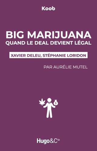 Big Marijuana, quand le deal devient légal
