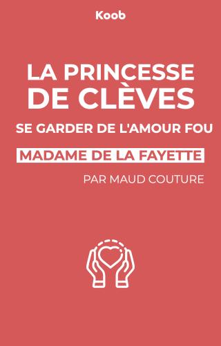 La Princesse de Clèves : se garder de l'amour fou