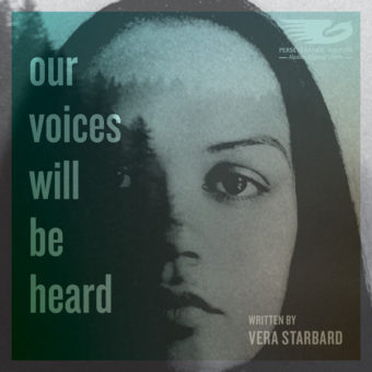 """A promotional image for """"Our Voices Will Be Heard"""" by Vera Starbard. (Image courtesy of Perseverance Theatre)"""