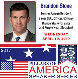Brandon Stone - Former Juneau resident, 8 year SEAL officer, US Navy Bronze Star with Valor and Purple Heart Recipient. Wednesday, April 19, 2017. 2017 Pillars of America Speaker Series