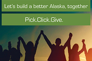 Let's build a better Alaska, together; Pick.Click.Give