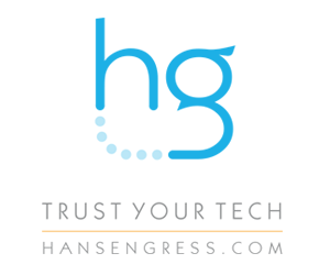 Trust your tech. Hansen Gress