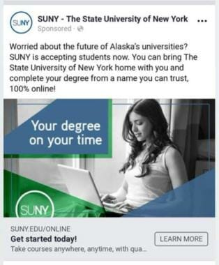 This sponsored post from the State University of New York, which appears to target University of Alaska students, appeared on Facebook in July 2019. After receiving complaints from UA officials, SUNY removed the ad. (Screenshot from Facebook, July 2019)