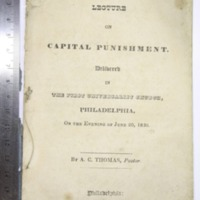 A Lecture on Capital Punishment. Delivered in the First Universalist Church, Philadelphia, on the evening of June 20, 1830