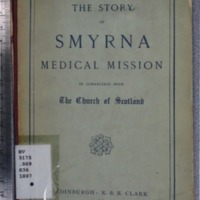 The Story of Smyrna Medical Mission in Connection with the Church of Scotland