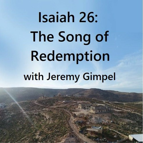 Isaiah 26: The Song of Redemption