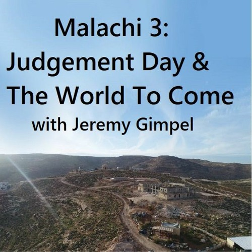 Malachi 3: Judgement Day & The World To Come