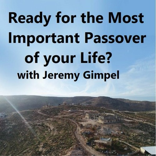 Ready for the Most Important Passover of your Life?