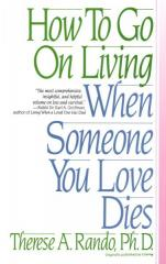 How to Go on Living When Someone You Love Dies-How to Go on Living.jpg