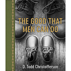 The Good That Men Can Do
