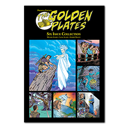 The Golden Plates: Six Issue Collection  book of mormon comic book, book of mormon illustrated, book of mormon for kids