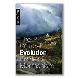 The Cultural Evolution Inside of Mormonism greg trimble book