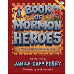 Book of Mormon Heroes: 5-Minute Bedtime Stories & Songs kathryn jenkins gordon, you are loved book
