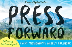 Press Forward: Every Missionarys Weekly Calendar