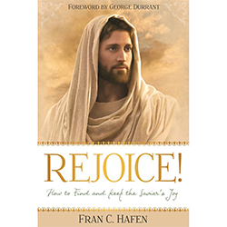 Rejoice! How to Find and Keep the Savior's Joy rejoice how to find and keept the saviors joy book, fran c hafen