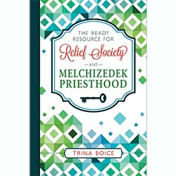 The Ready Resource for Relief Society and Melchizedek Priesthood 2018
