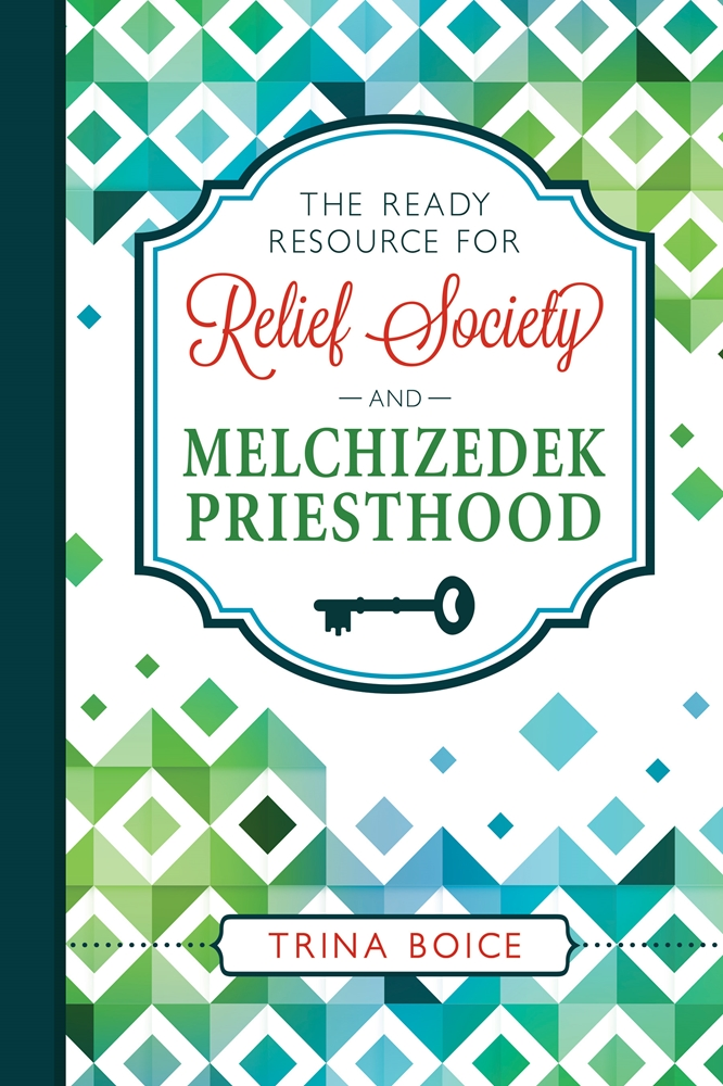 The Ready Resource For Relief Society And Melchizedek Priesthood