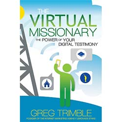 The Virtual Missionary: The Power of Your Digital Testimony greg trimble book, dads who stay and fight,