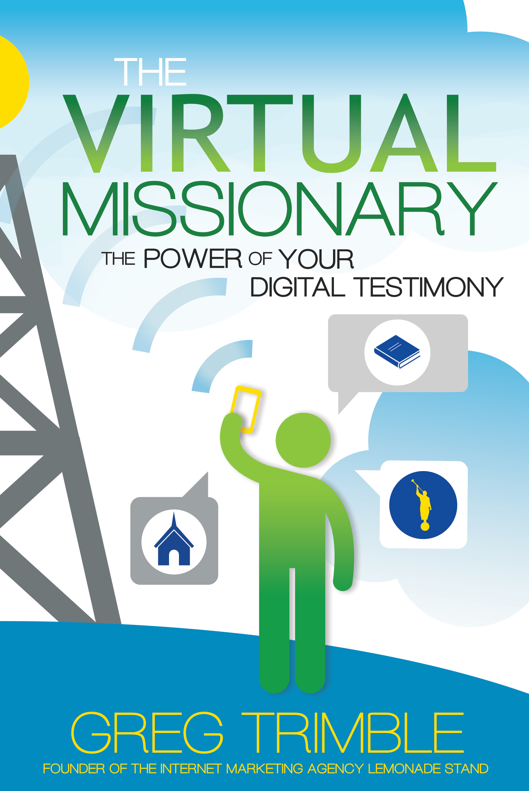 The Virtual Missionary: The Power of Your Digital ...