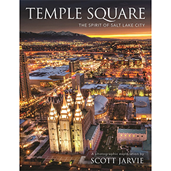 Temple Square: The Spirit of Salt Lake City salt lake city, temple square the spirit of salt lake city, scott jarvie, scott jarvie book, scott jarvie art book