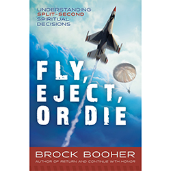 Fly, Eject, or Die: Understanding Split-Second Spiritual Decisions brock booher, spiritual books,