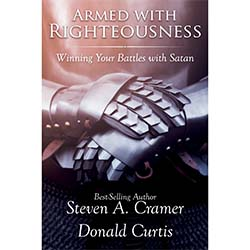 Armed With Righteousness: Winning Your Battles with Satan