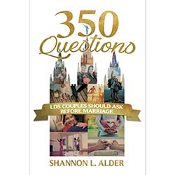 350 Questions LDS Couples Should Ask Before Marriage 350 questions lds couples should ask before marriage, marriage books, marriage question book, questions to ask before getting married, lds questions to ask before marriage