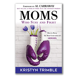 Moms Who Stay and Fight greg trimble book, dads who stay and fight,