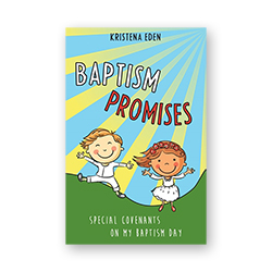 Baptism Is a Promise (A Choose-the-Light Book) baptism book, lds childrens book, hardcover childrens book, choose the light book