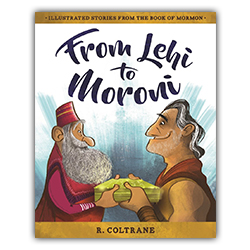 From Lehi to Moroni scripture stories, coltrane