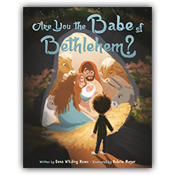 Are You the Babe of Bethlehem? christmas book, nativity book,