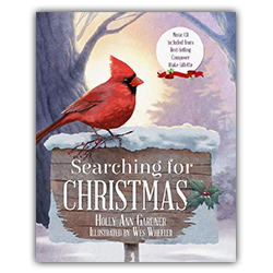 Searching for Christmas christmas book, childrens christmas book, lds christmas book, wes wheeler, holly ann gardner, blake gillette