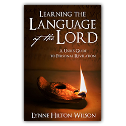 Learning the Language of the Lord revelation, lynne hilton wilson