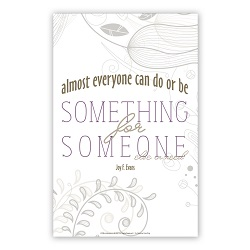 Be Something For Someone Else in Need Poster - Printable