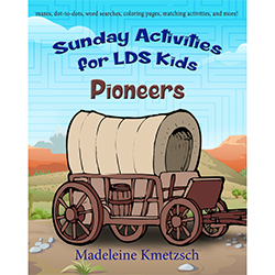 Sunday Activities for LDS Kids: Pioneers