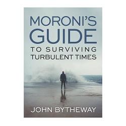 Moroni's Guide to Surviving Turbulent Times