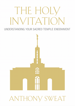 The Holy Invitation: Understanding Your Sacred Temple Endowment