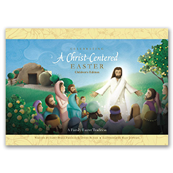 Celebrating a Christ-Centered Easter (Children's Edition)