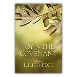Joy in the Covenant julie beck, clayton christensen