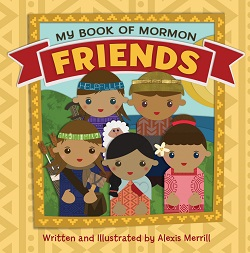 My Book of Mormon Friends lds childrens book, lds childrens gifts, book of mormon for kids, book of mormon people