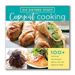 Six Sisters' Stuff Copycat Cooking Cookbook